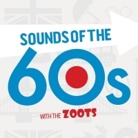 The Zoots Sounds of the 60s  Regal Theatre, Minehead Friday 13 September