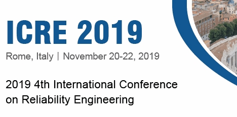2019 4th International Conference on Reliability Engineering (ICRE 2019), Rome, Lazio, Italy