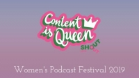 Content Is Queen Women's Podcast Festival