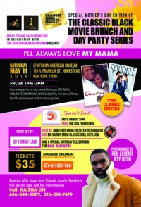 Mothers Day Special Edition of the Classic Black Movie Brunch and Day Party
