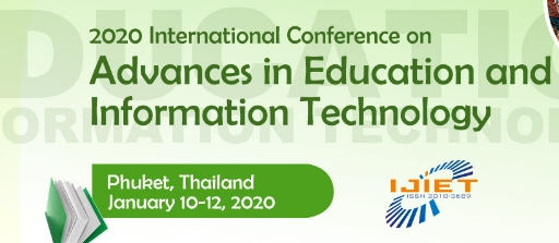 2020 International Conference on Advances in Education and Information Technology (AEIT 2020), Phuket, Thailand
