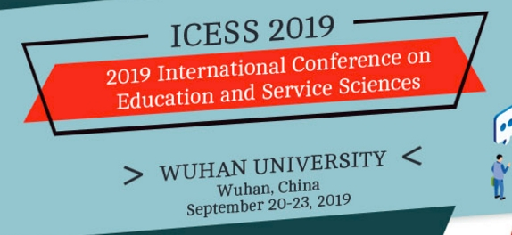 2019 International Conference on Education and Service Sciences (ICESS 2019), Wuhan, Hubei, China