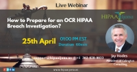 How to Prepare for an OCR HIPAA Breach Investigation