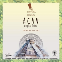 ACAN (a night in Tulum) (at Tonteria)