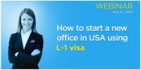 Free Webinar Starting A US Company AS A Non-US Citizen Using L-1 Visa