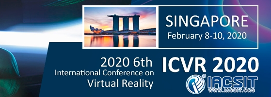 2020 6th International Conference on Virtual Reality (ICVR 2020), Singapore, Central, Singapore