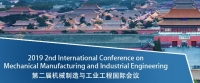 2019 2nd International Conference on Mechanical Manufacturing and Industrial Engineering (MMIE 2019)