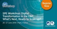 SPE Workshop: Digital Transformation in E&P | 26-27 June 2019, Paris