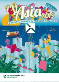 TXF Asia 2019: Export. Agency and Project Finance