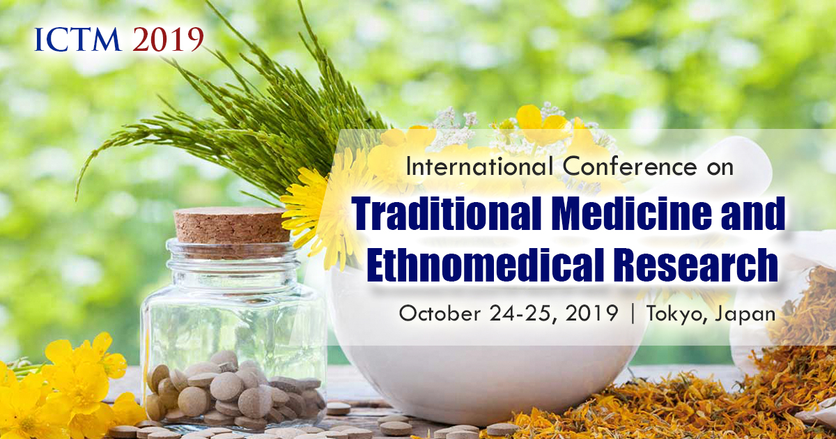 International Conference on Traditional Medicine and Ethnomedical Research, Chiba Tomisato-shi Nakaei 650-35 Tokyo, Japan, Japan