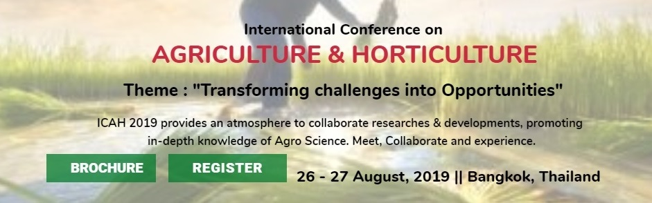 International Conference on Agriculture and Horticulture (ICAH-2019