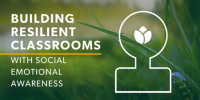 Building Resilient Classrooms with Social Emotional Awareness, New Orleans