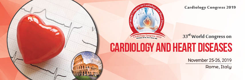 33rd World Congress on  Cardiology & Heart Diseases | Cardiology Conferences | Cardiology Congress | Heart Diseases Conferences | Europe | USA | Asia Pacific | Middle East | 2019, Rome, Italy