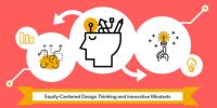 Equity-Centered Design Thinking and Innovative Mindsets, Denver