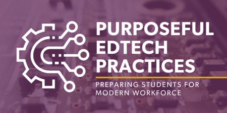 Purposeful EdTech Practices: Preparing Students for Workforce, Boston, Boston, Massachusetts, United States