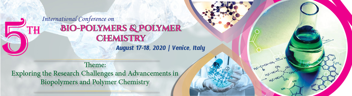 5th International Conference on Bio-polymers & Polymer Chemistry, Venice, Italy, Italy