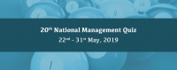 20th National Management Quiz, 22 - 31 May 2019