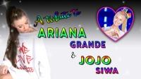 A Tribute to Ariana and Jo Jo Siwa