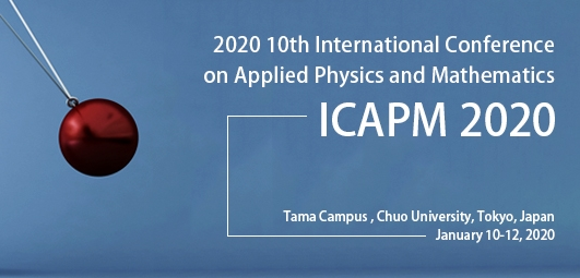2020 10th International Conference on Applied Physics and Mathematics (ICAPM 2020), Tokyo, Kanto, Japan