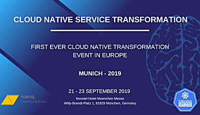 CLOUD NATIVE SERVICE TRANSFORMATION -MUNICH 2019, Munich, Berlin, Germany