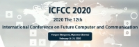 2020 The 12th International Conference on Future Computer and Communication (ICFCC 2020)