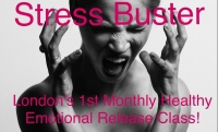 Stress Buster - London's Monthly Healthy Emotional Release Class