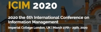 2020 the 6th International Conference on Information Management (ICIM 2020)