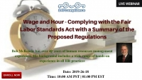 Wage and Hour - Complying with the Fair Labor Standards Act with a Summary of the Proposed Regulations
