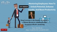 Mentoring Employees: How To Unlock Potential, Enhance Loyalty, And Boost Productivity