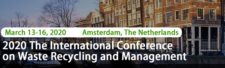 2020 International Conference on Waste Recycling and Management (ICWRM 2020), Amsterdam, Noord-Holland, Netherlands