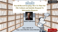 Payroll Record Keeping: How To Thin Out File Cabinets and Quickly Respond To Information Requests