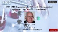 FDA GMP Requirements for API (Active Pharmaceutical Ingredients) - Just what do YOU need to do?
