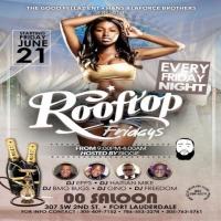 ROOFTOP FRIDAYS - HIP HOP- SOCA - REGGAE- KOMPA -JUNE 21ST HOSTED BY BIGGIE