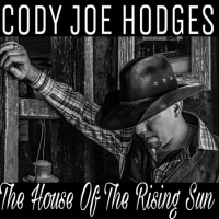 Cody Joe Hodges LIVE at The Gallery Downtown in Navasota, TX on June 28th