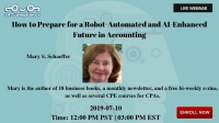 How to Prepare for a Robot-Automated and AI-Enhanced Future in Accounting