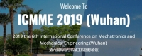 2019 the 6th International Conference on Mechatronics and Mechanical Engineering(ICMME2019) (Wuhan)