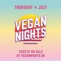Vegan Nights 4th July