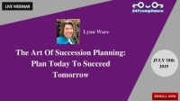 The Art Of Succession Planning: Plan Today To Succeed Tomorrow