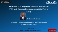 Import of FDA Regulated Products into the US: FDA and Customs Requirements at the Port of Entry