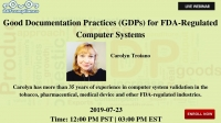Good Documentation Practices (GDPs) for FDA-Regulated Computer Systems