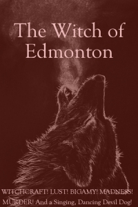 Witch of Edmonton: Presented by REV Theatre