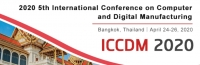 2020 5th International Conference on Computer and Digital Manufacturing (ICCDM 2020)