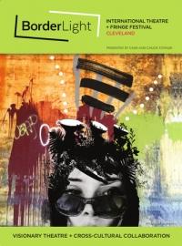 BorderLight International Theatre & Fringe Festival Cleveland - July 24-27