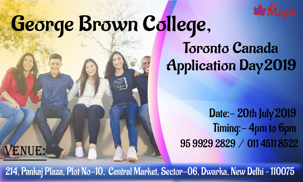 George Brown College, Toronto Canada Application Day, South West Delhi, Delhi, India