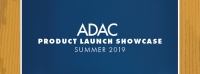 ADAC Product Launch Showcase Summer 2019