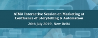 AIMA Interactive Session on Marketing at Confluence of Storytelling & Automation, 26th July 2019, New Delhi | AIMA