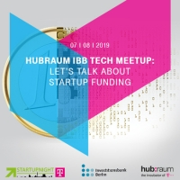 hubraum IBB Tech Meetup: Let's talk about Startup Funding