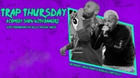 Trap Thursday: A Comedy Show with BANGERZ