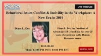 Behavioral Issues Conflict & Incivility in the Workplace: A New Era in 2019