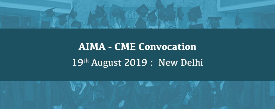AIMA - CME Convocation, 19 August 2019, New Delhi, New Delhi, Delhi, India